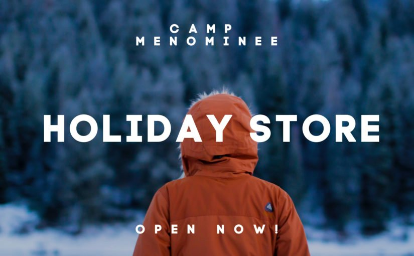 Camp Menominee Holiday Store Now Open!!